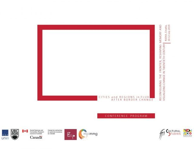 """Međunarodna konferencija """"Cities and regions in flux after border change: Reconfiguring the frontier, reshaping memory and visualizing change in twentieth century Europe"""""""